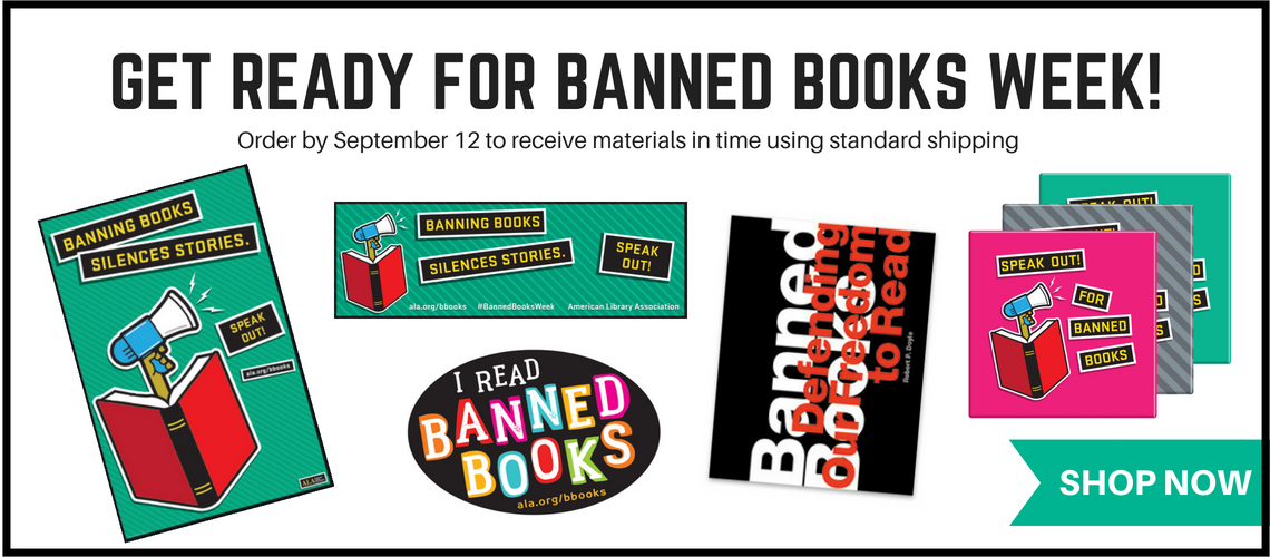 Are you ready for Banned Books Week? Order materials by September 12 to get them in time using standard shipping.